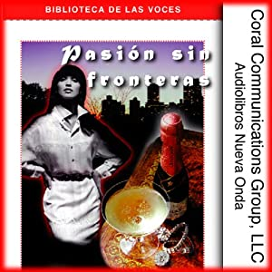 Pasion sin Fronteras [Boundless Passion] | [Liliana Montesco]