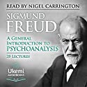 A General Introduction to Psychoanalysis Audiobook by Sigmund Freud, G. Stanley Hall - translation Narrated by Nigel Carrington
