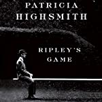Ripley's Game (       UNABRIDGED) by Patricia Highsmith Narrated by Kevin Kenerly