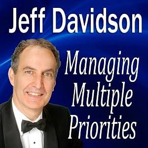 Managing Multiple Priorities | [Jeff Davidson]