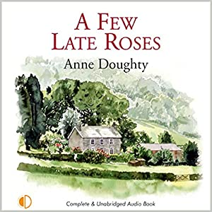 A Few Late Roses Audiobook