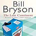 The Lost Continent: Travels In Small Town America Audiobook by Bill Bryson Narrated by William Roberts