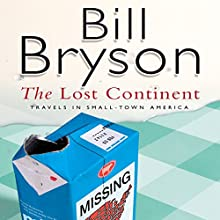 The Lost Continent: Travels In Small Town America | Livre audio Auteur(s) : Bill Bryson Narrateur(s) : William Roberts