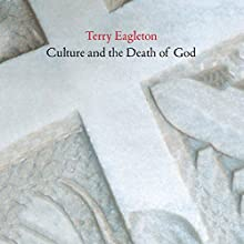 Culture and the Death of God Audiobook by Terry Eagleton Narrated by Paul Boehmer