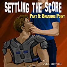 Breaking Point: Settling the Score, Book 5 Audiobook by Josh Hunter Narrated by Josh Hunter