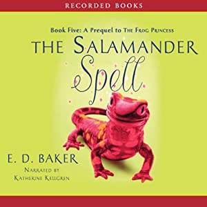 The Salamander Spell: The Tales of the Frog Princess | [E. D. Baker]