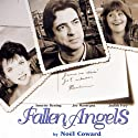 Fallen Angels Performance by Noel Coward Narrated by Annette Bening, Judith Ivey, Joe Mantegna