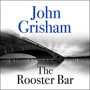 The Rooster Bar Audiobook by John Grisham Narrated by To Be Announced