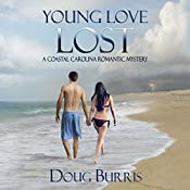 Young Love Lost: A Coastal Carolina Romantic Mystery, Book 1 | Doug Burris