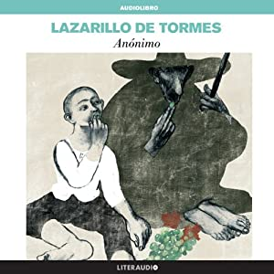 La vida de Lazarillo de Tormes y de sus fortunas y adversidades [The Life of Lazarillo de Tormes and of His Fortunes and Adversities] Audiobook