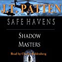 Safe Havens: Shadow Masters: Sean Havens Black Ops Audiobook by J T Patten Narrated by Charles Kahlenberg