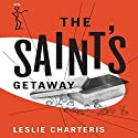 The Saint's Getaway: The Saint, Book 9 Audiobook by Leslie Charteris Narrated by John Telfer