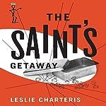 The Saint's Getaway: The Saint, Book 9 | Leslie Charteris