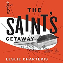 The Saint's Getaway: The Saint, Book 9 (       UNABRIDGED) by Leslie Charteris Narrated by John Telfer