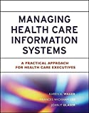 img - for Managing Health Care Information Systems: A Practical Approach for Health Care Executives 1st edition by Wager, Karen A., Lee, Frances W., Glaser, John P. (2005) Hardcover book / textbook / text book