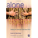 Alone Together: Making an Asperger Marriage Workby Katrin Bentley