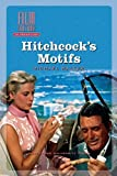 Hitchcock's Motifs (Film Culture in Transition)