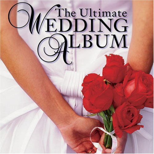 Various Artists - Ultimate Wedding Album - Zortam Music