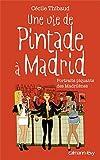 echange, troc Cécile Thibaud - Une vie de pintade à Madrid