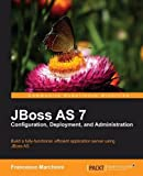JBoss AS 7 Configuration, Deployment and Administration