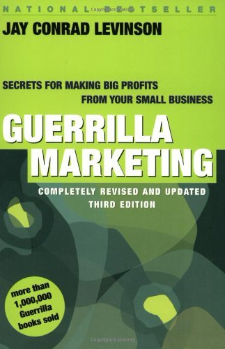 Guerrilla Marketing: Secrets for Making Big Profits from Your Small Business by Jay Conrad Levinson (28-Jan-1999) Paperback