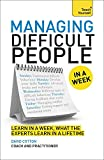 Managing Difficult People in a Week: Book (Teach Yourself in a Week)