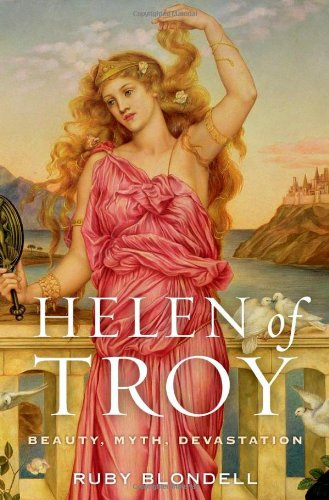 Helen of Troy: Beauty, Myth, Devastation
