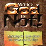 Who God Is Not