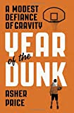 img - for Year of the Dunk: A Modest Defiance of Gravity book / textbook / text book