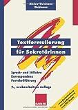 Textformulierung für Sekretärinnen. Sprach- und Stillehre, Korrespondenz, Protokollführung. (Lernmaterialien)