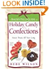 A Baker's Field Guide to Holiday Candy & Confections: Sweet Treats All Year Long (Baker's FG)