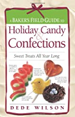 A Baker&#39;s Field Guide to Holiday Candy &amp; Confections