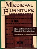 Medieval Furniture: Plans and Instructions for Historical Reproductions
