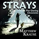 Strays: The Glaring Chronicles, Book 1