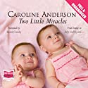 Two Little Miracles Audiobook by Caroline Anderson Narrated by Steven Crossley