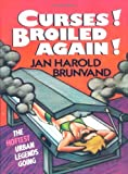 Curses! Broiled Again! (0393307115) by Brunvand, Jan Harold