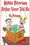 Bible Stories Mother Never Told Me