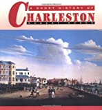 A Short History of Charleston (1570031975) by Robert Rosen