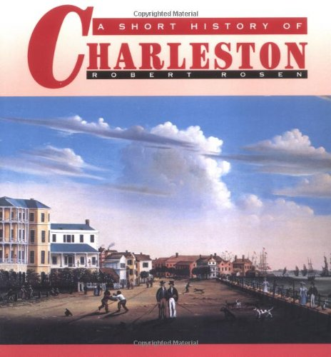 A Short History of Charleston, Robert N. Rosen