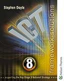 Ict Framework Solutions: Year 8 (Ict Framework Solutions S.)