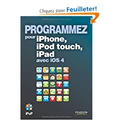 Programmez pour iPhone, iPod Touch, iPad avec IOS 4