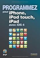 Programmez pour iPhone, iPod touch, iPad, avec iOS 4 Front Cover