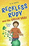 Reckless Rudy and the Green Vase