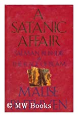 A Satanic Affair: Salman Rushdie &amp; The Rage of Islam