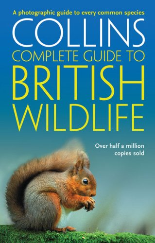 Collins Complete Guide to British Wildlife: A Photographic Guide to Every Common Species (Collins Complete Photo Guides)
