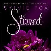 Stirred: An Illustrated Romance: L.A. Nights, Book 4 | Sylvie Fox