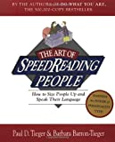 img - for The Art of Speedreading People: How to Size People Up and Speak Their Language by Tieger, Paul 1st (first) Little, Brown Pb Edition (2006) book / textbook / text book
