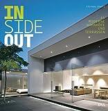 Inside out - 45 moderne Wohnhöfe und Terrassen - Stephen Crafti