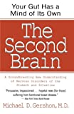 img - for The Second Brain: A Groundbreaking New Understanding of Nervous Disorders of the Stomach and Intestine book / textbook / text book