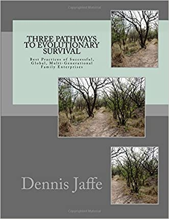 Three Pathways to Evolutionary Survival: Best Practices of Successful, Global, Multi-Generational Family Enterprises